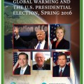 Global Warming and the U.S. Presidential Election: Spring 2016