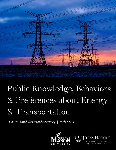 Public Knowledge, Behaviors & Preferences about Energy & Transportation: A Maryland Statewide Survey, Fall 2016